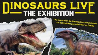 Entradas para Dinosaurs Live The Exhibition para los días 8 ó 9 de mayo