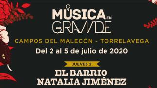 Entradas VIP Música en Grande. El Barrio + Natalia Jiménez por 59€