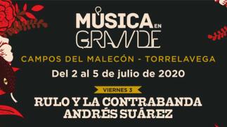 Entradas VIP Música en Grande. Rulo y La Contrabanda + Andrés Suárez por 59€